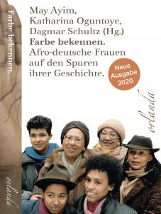 May Ayim,  Katharina Oguntoye,  Dagmar Schultz (Hg.) Farbe bekennen. Afro-deutsche Frauen  auf den Spuren  ihrer Geschichte.